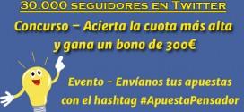 Eventos 30000 seguidores Twitter - Pensador de Apuestas