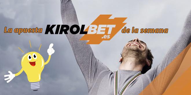 La Apuesta KirolBet de la semana (VI)