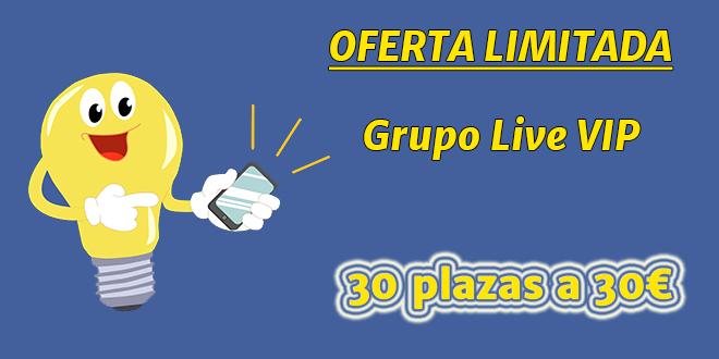 Oferta limitada – Grupo Live VIP – 30 plazas a 30€