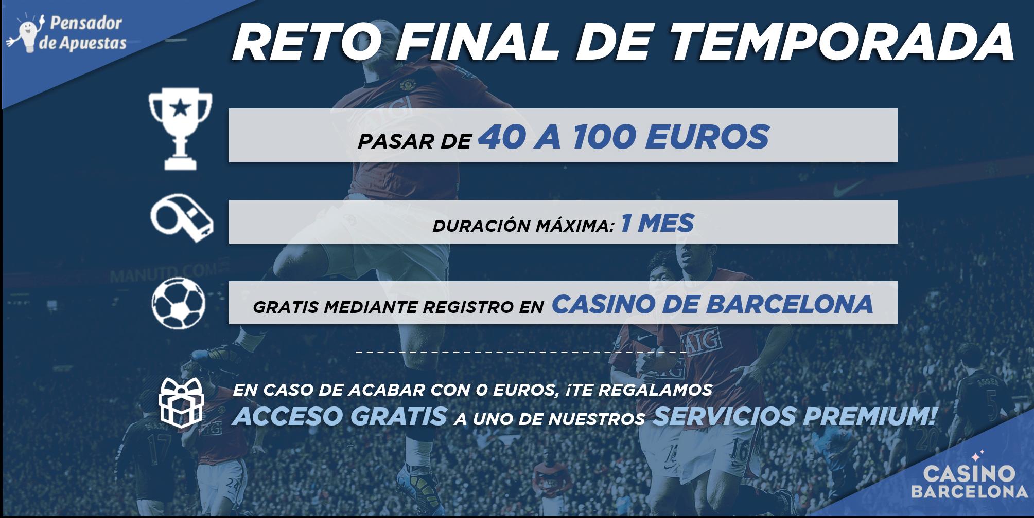 reto final temporada 40-100€ casino barcelona