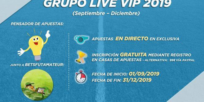 Abiertas las inscripciones para el nuevo Grupo Live VIP… ¡¡¡Junto a BetsFutAmateur!!!