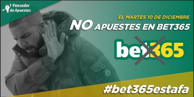 El martes 10 de diciembre, ¡no apuestes en bet365!