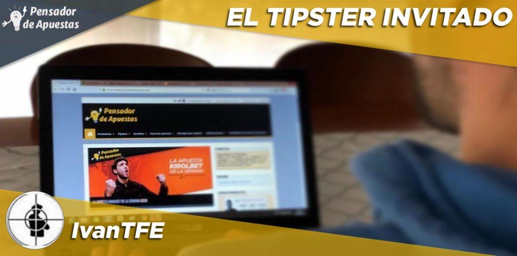 El Tipster Invitado: IvanTFE